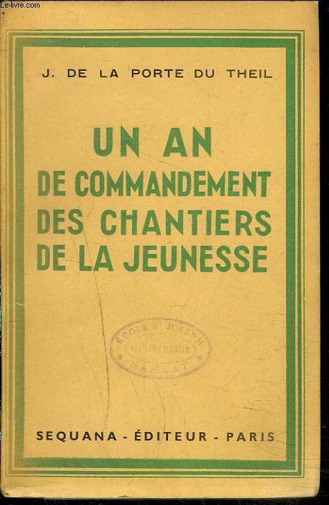 UN AN DE COMMANDEMENT DES CHANTIERS DE LA JEUNESSE.