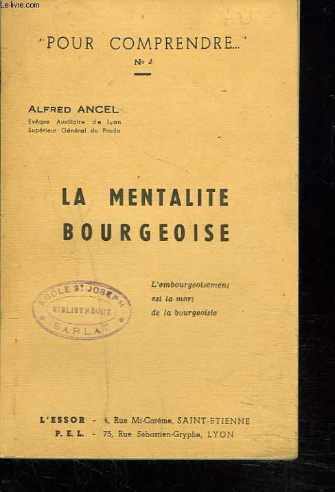 POUR COMPRENDRE LA MENTALITE BOURGEOISE.