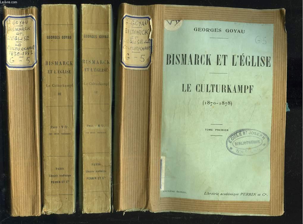 BISMARCK ET L'EGLISE. LE CULTURKAMPF, 1870-1878. EN 4 TOMES.