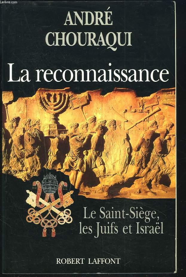 LA RECONNAISSANCE. LE SAINT SIEGE, LES JUIFS ET ISRAËL