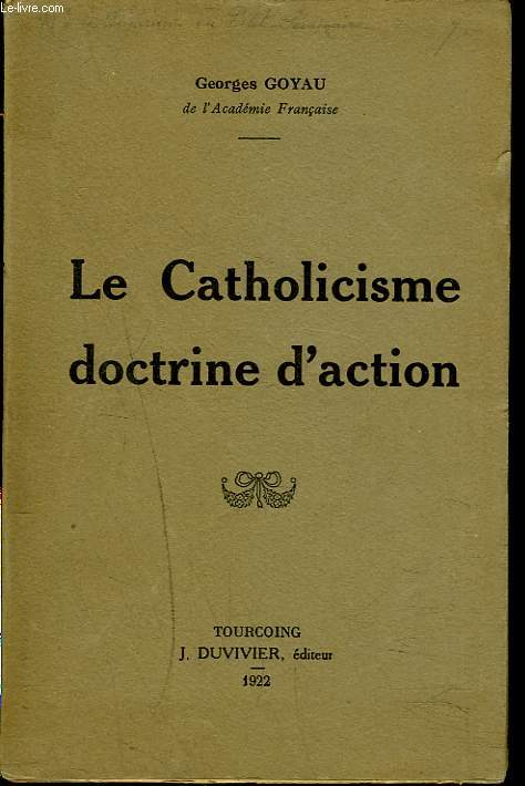 LE CATHOLICISME, DOCTRINE D'ACTION.