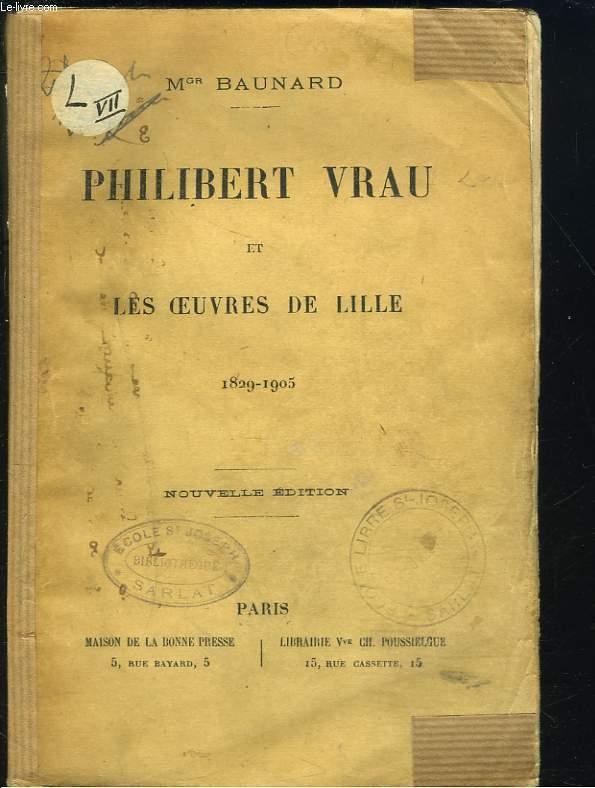 PHILIBERT VRAU ET LES OEUVRES DE LILLE. 1829-1905.
