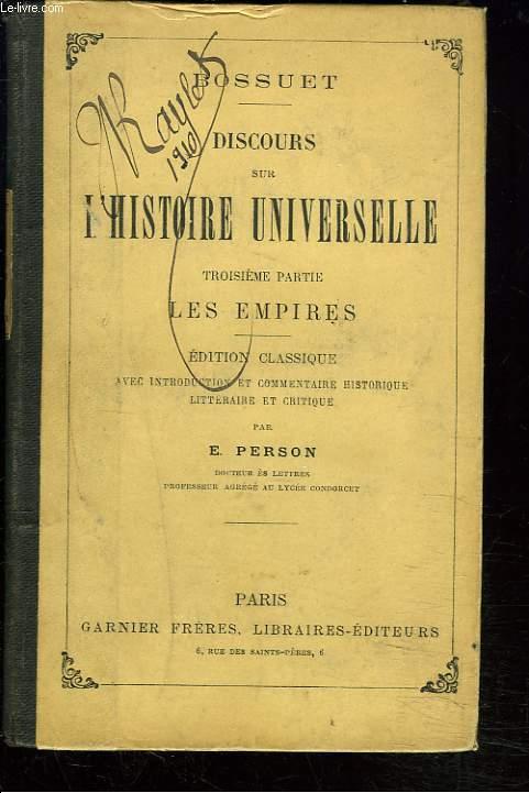 DISCOURS SUR L'HISTOIRE UNIVERSELLE. 3e PARTIE. LES EMPIRES.