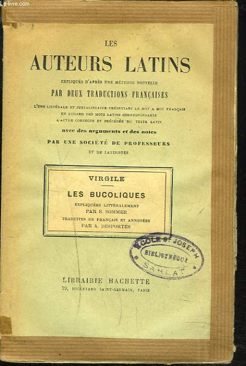 LES BUCOLIQUES. LES AUTEURS LATINS, EXPLIQUES PAR UNE METHODE NOUVELLE PAR DEUX TRADUCTIONS FRANCAISES...