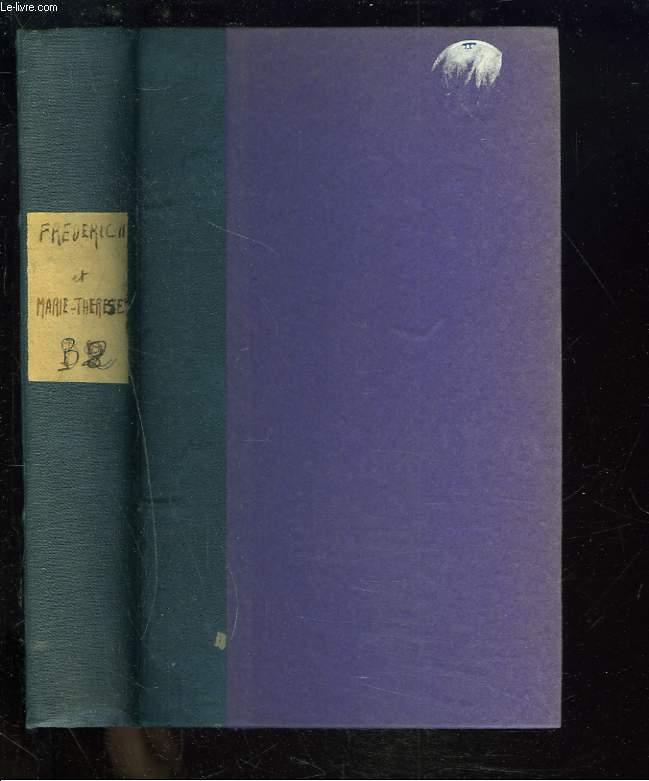 FREDERIC II ET MARIE-THERESE, D'APRES DES DOCUMENTS NOUVEAUX, 1740-1742. TOME II.