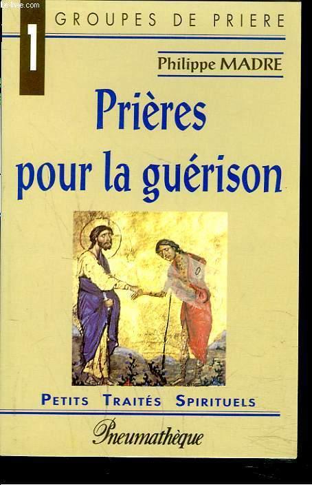 PRIERES POUR LA GUERISON.