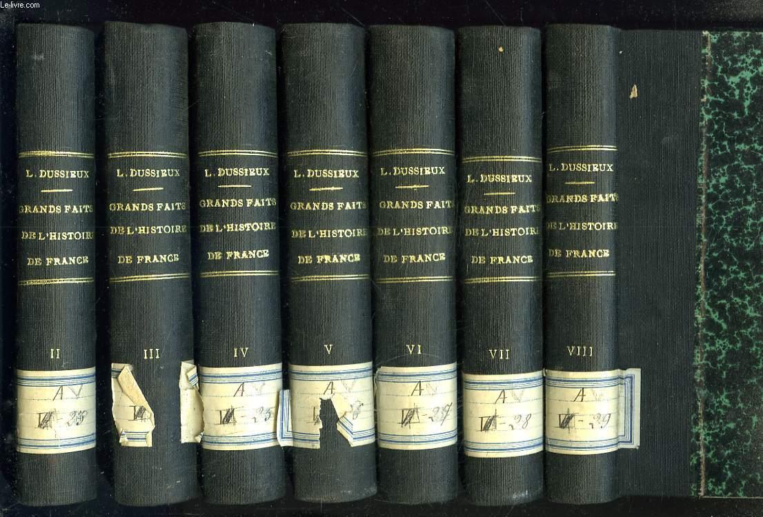 LES GRANDS FAITS DE L'HISTOIRE DE FRANCE. TOMES II à VIII. (MANQUE LE TOME I).