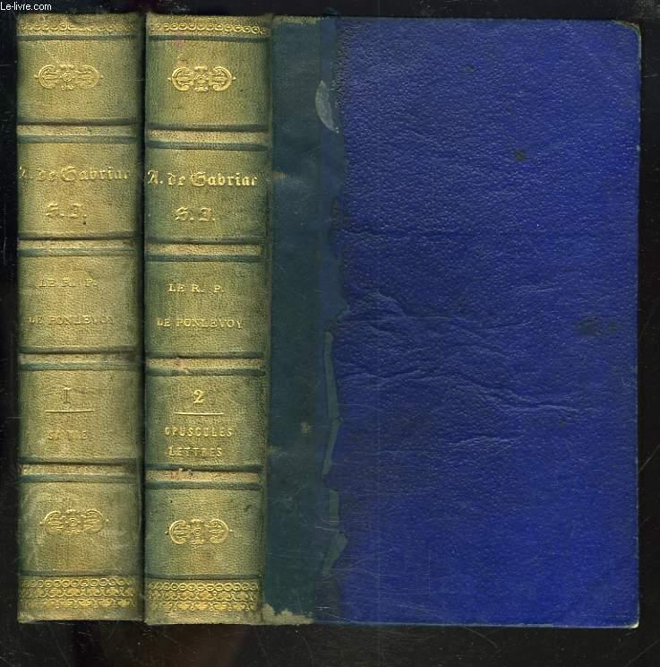 LE REVEREND PERE A. DE PONLEVOY. SA VIE. TOMES I ET II. TOME I. VIE DU R.P. ARMAND DE PONLEVOY. TOME II. OPUSCULES ET LETTRES.