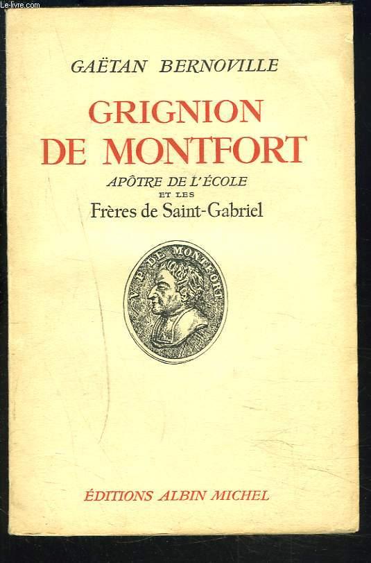 GRIGION DE MONTFORT. APOTRE DE L'ECOLE ET LES FRERES DE SAINT-GABRIEL.