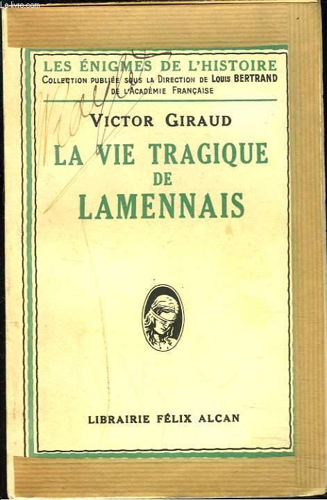 LA VIE TRAGIQUE DE LAMENNAIS.