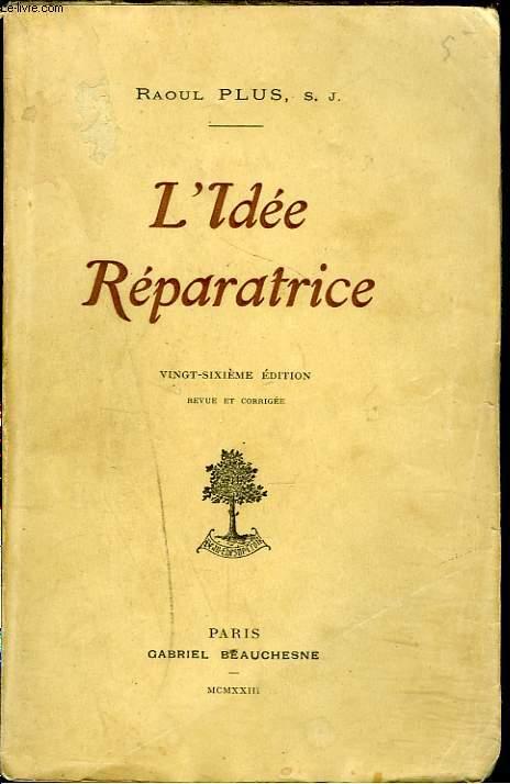 L'IDEE REPARATRICE