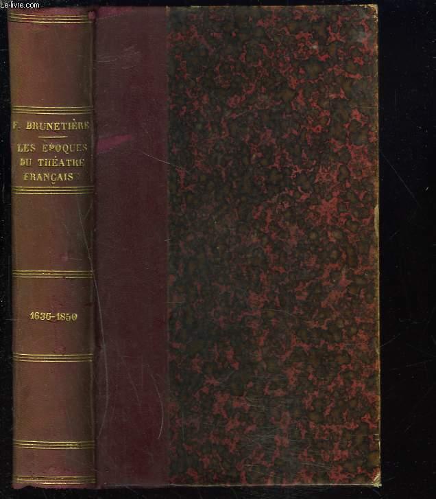 LES EPOQUES DU THEATRE FRANCAIS (1636-1850).