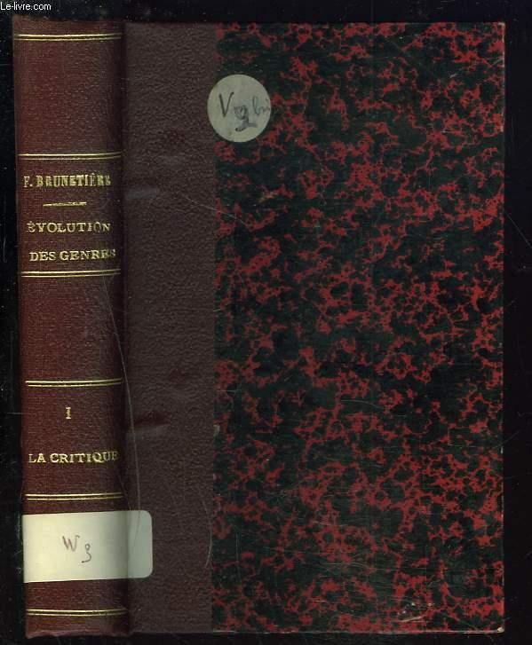 L'EVOLUTION DES GENRES DANS L'HISTOIRE DE LA LITTERATURE. TOME PREMIER. Introduction, l'évolution de la critique depuis la renaissance jusqu'à nos jours.