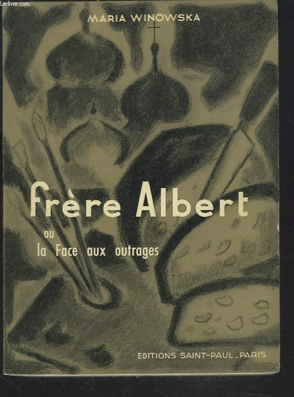 FRERE ALBERT ou LA FACE AUX OUTRAGES.