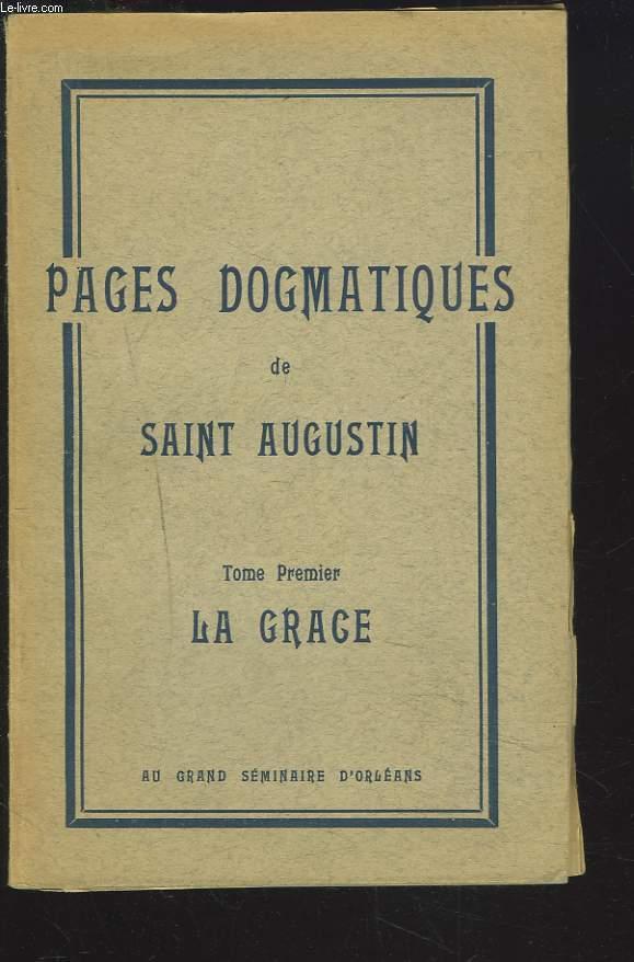 PAGES DOGMATIQUES DE SAINT AUGUSTIN, TOME I. LA GRACE.