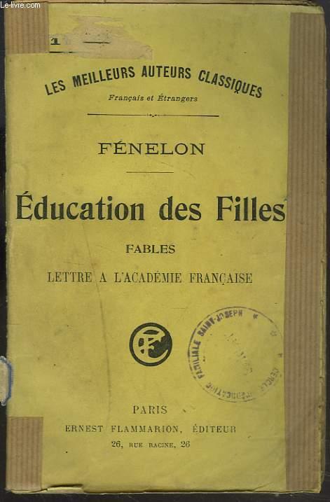 EDUCATION DES FILLES - FABLES - LETTRE A L'ACADEMIE FRANCAISE.