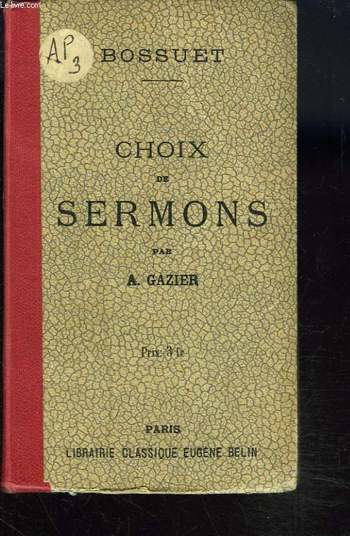 CHOIX DE SERMONS DE BOSSUET (1653-1691).
