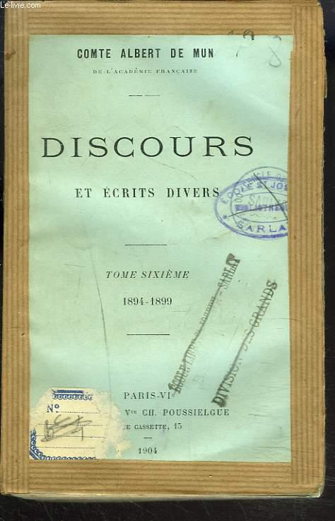 DISCOURS ET ECRITS DIVERS. TOME SIXIEME, 1894-1899.