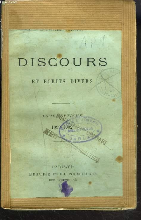 DISCOURS ET ECRITS DIVERS. TOME SEPTIEME. 1899-1902.