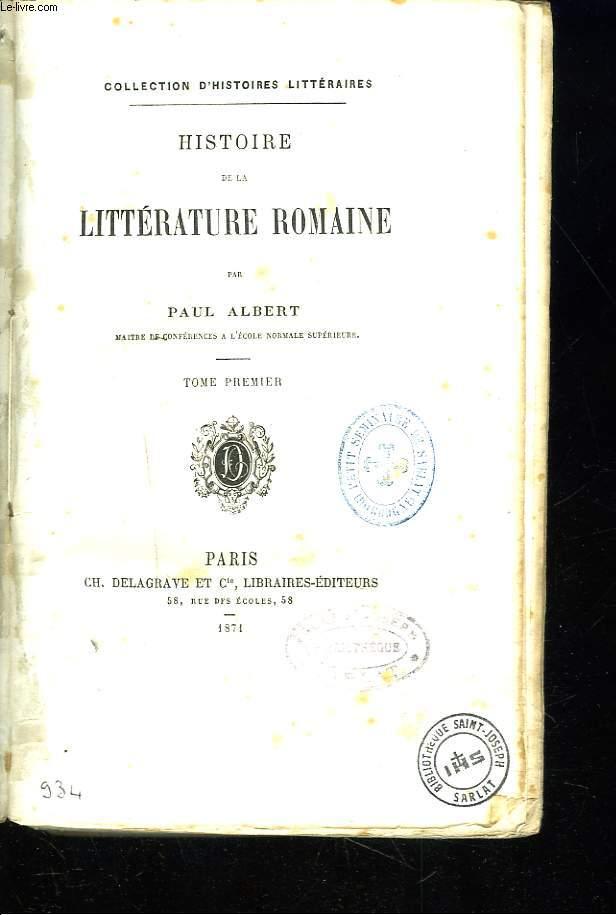 HISTOIRE DE LA LITTERATURE ROMAINE. TOME PREMIER.