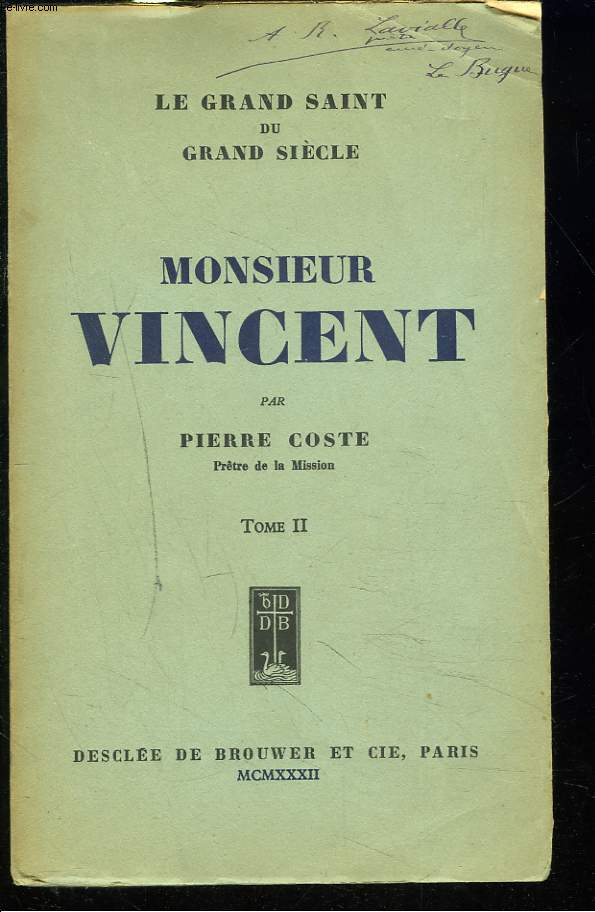 LE GRAND SAINT DU GRAND SIECLE. MONSIEUR VINCENT. TOME II.