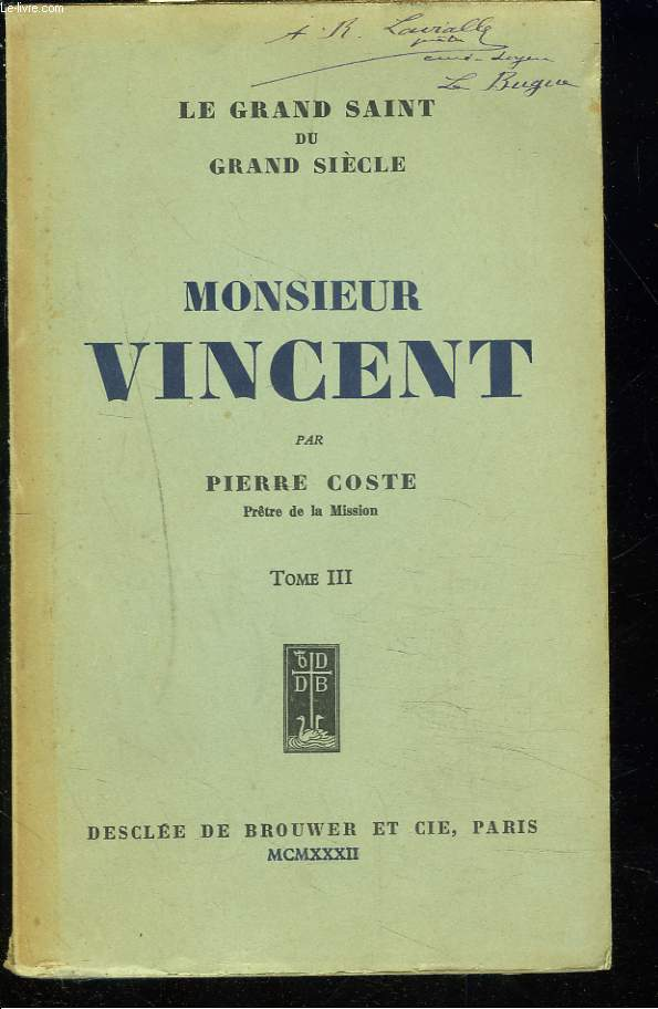 LE GRAND SAINT DU GRAND SIECLE. MONSIEUR VINCENT. TOME III.