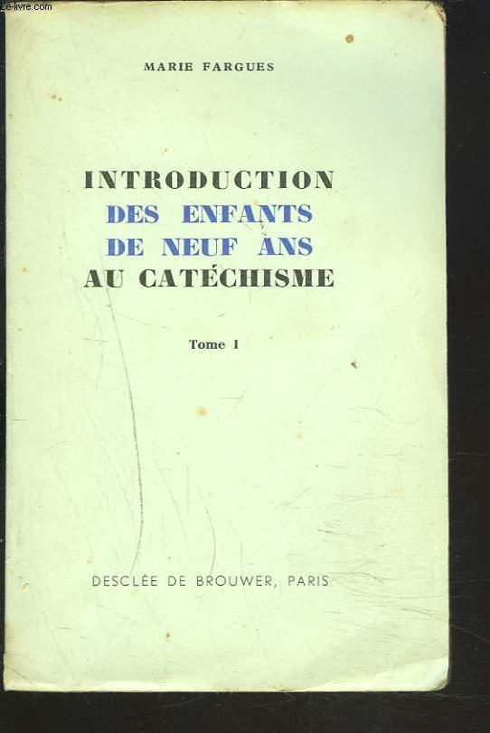 INTRODUCTION DES ENFANTS DE NEUF ANS AU CATECHISME, TOME I.