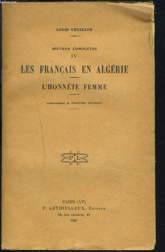 OEUVRES COMPLETES, 1re SERIE, OEUVRES DIVERSES, TOME IV. LES FRANCAIS EN ALGERIE. L'HONNETE FEMME.