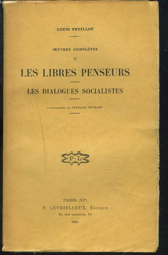OEUVRES COMPLETES, 1re SERIE, OEUVRES DIVERSES, TOME V.  LES LIBRES-PENSEURS - LES DIALOGUES SOCIALISTES - L ESCLACE VINDEX - LE LENDEMAIN DE LA VICTOIRE - LA LEGALITE.