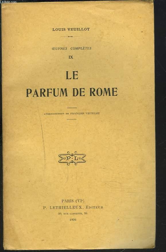 OEUVRES COMPLETES, 1re SERIE, OEUVRES DIVERSES, TOME IX. LE PARFUM DE ROME.