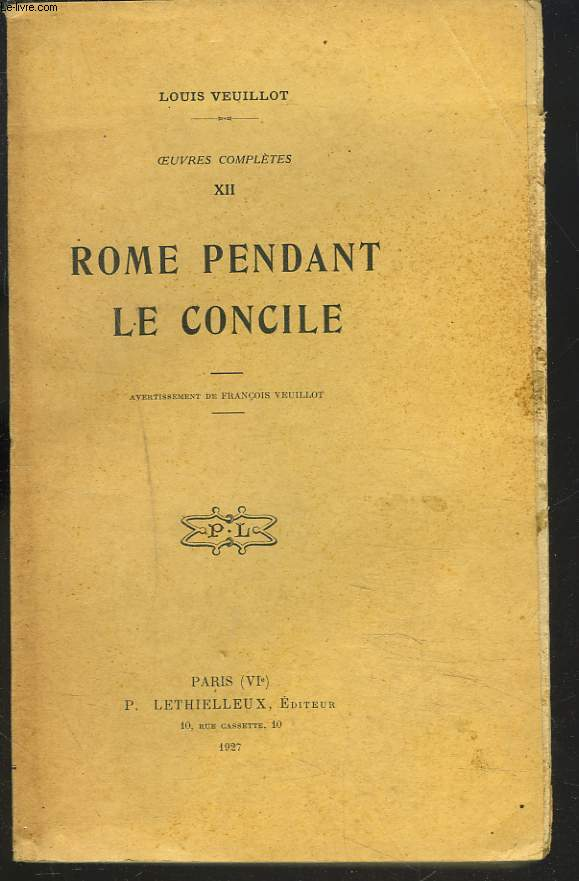 OEUVRES COMPLETES, 1re SERIE, OEUVRES DIVERSES, TOME XII. ROME PENDANT LE CONCILE.