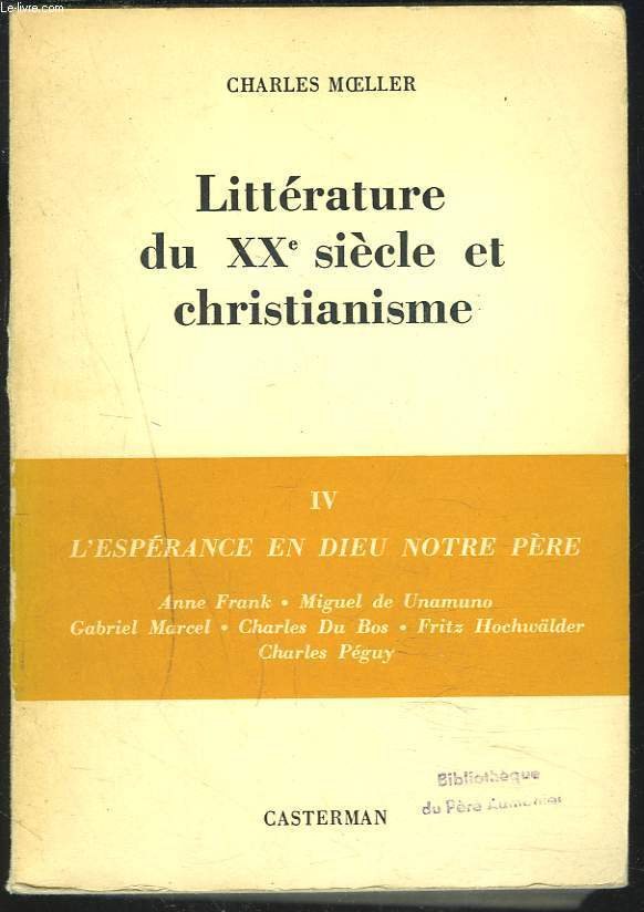 LITTERATURE DU XXe SIECLE ET CHRISTIANISME. IV. L'ESPERANCE EN DIEU, NOTRE PERE.