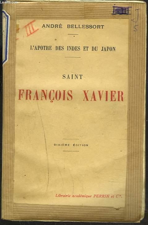 L'APOTRE DES INDES ET DU JAPON. SAINT FRANCOIS XAVIER.