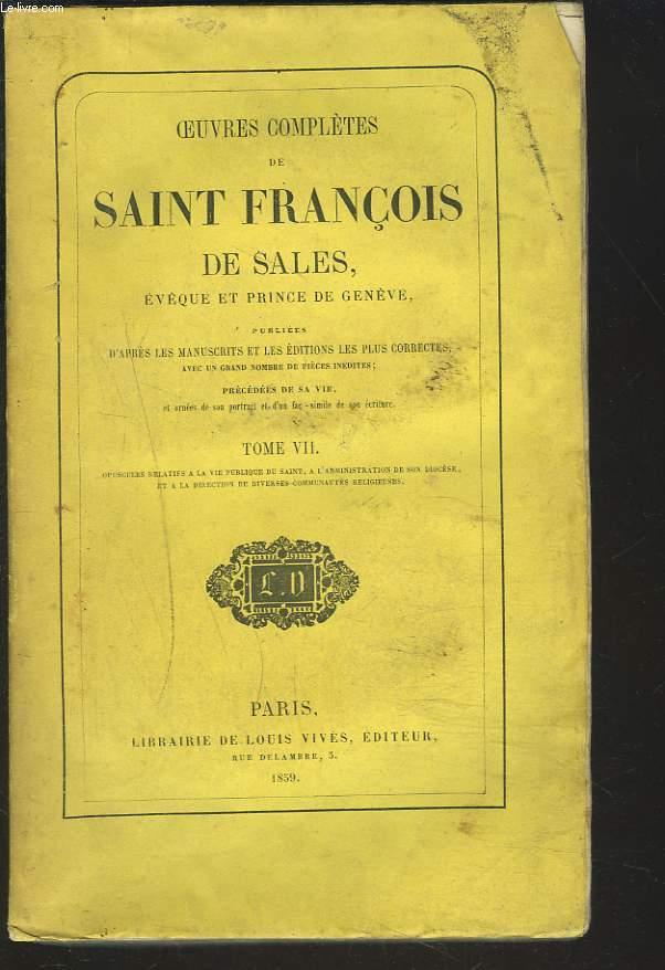 OEUVRES COMPLETES. TOME VII. Opuscules relatifs à la vie publique du saint, à l'administration de son diocèse et à la direction de diverses communautés religieuses (suite).