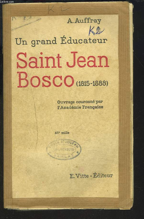 UN GRAND EDUCATEUR. SAINT JEAN BOSCO. 1815 - 1888.