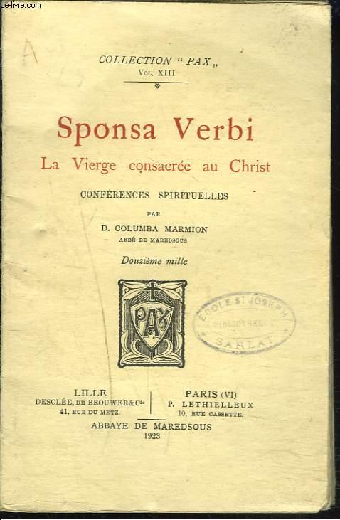 SPONSA VERBI. LA VIERGE CONSACREE AU CHRIST. CONFERENCES SPIRITUELLES.