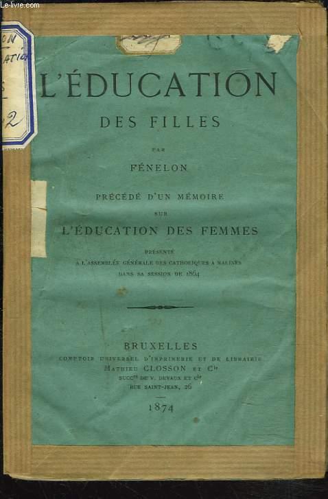 L'EDUCATION DES FILLES précédé d'un MEMOIRE SUR L'EDUCATION DES FEMMES.