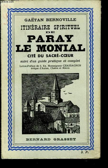 ITINERAIRE SPIRITUEL DE PARAY LE MONIAL, CITE DU SACRE COEUR. Suivi d'un GUIDE PRATIQUE ET COMPLET.