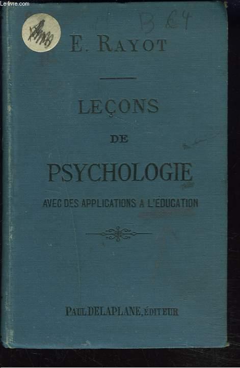 LECONS DE PSYCHOLOGIE avec des applications à l'éducation et accompagnée de résumés, de sujets de devoirs et de plans de développements.