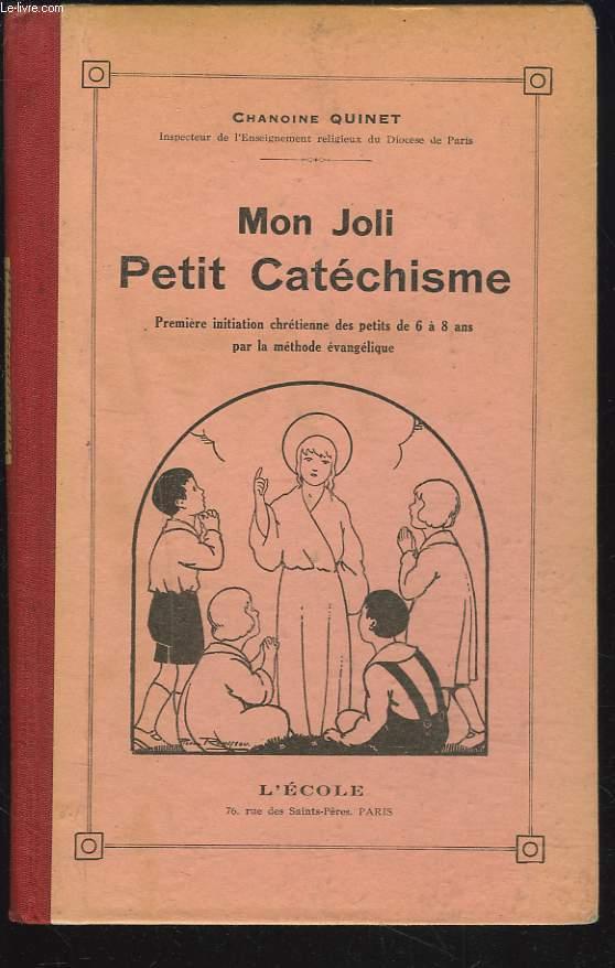 MON JOLI PETIT CATECHISME. Première initiation chrétienne des petits de 6 à 8 ans par la méthode évangélique.