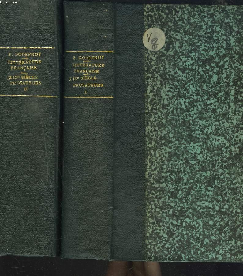 HISTOIRE DE LA LITTERATURE FRANCAISE DEPUIS LE XVIe SIECLE JUSQU'A NOS JOURS. XIXe SIECLE. PROSATEURS. TOMES I ET II.