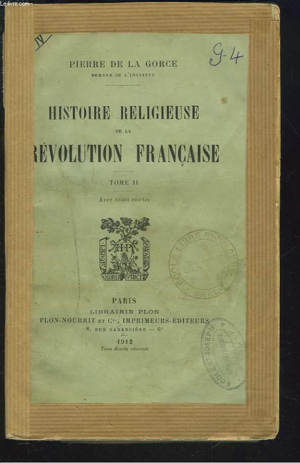 HISTOIRE RELIGIEUSE DE LA REVOLUTION FRANCAISE, TOME II.