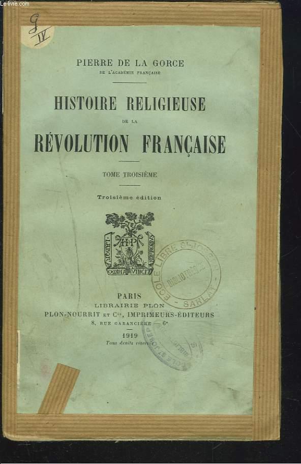 HISTOIRE RELIGIEUSE DE LA REVOLUTION FRANCAISE, TOME III.