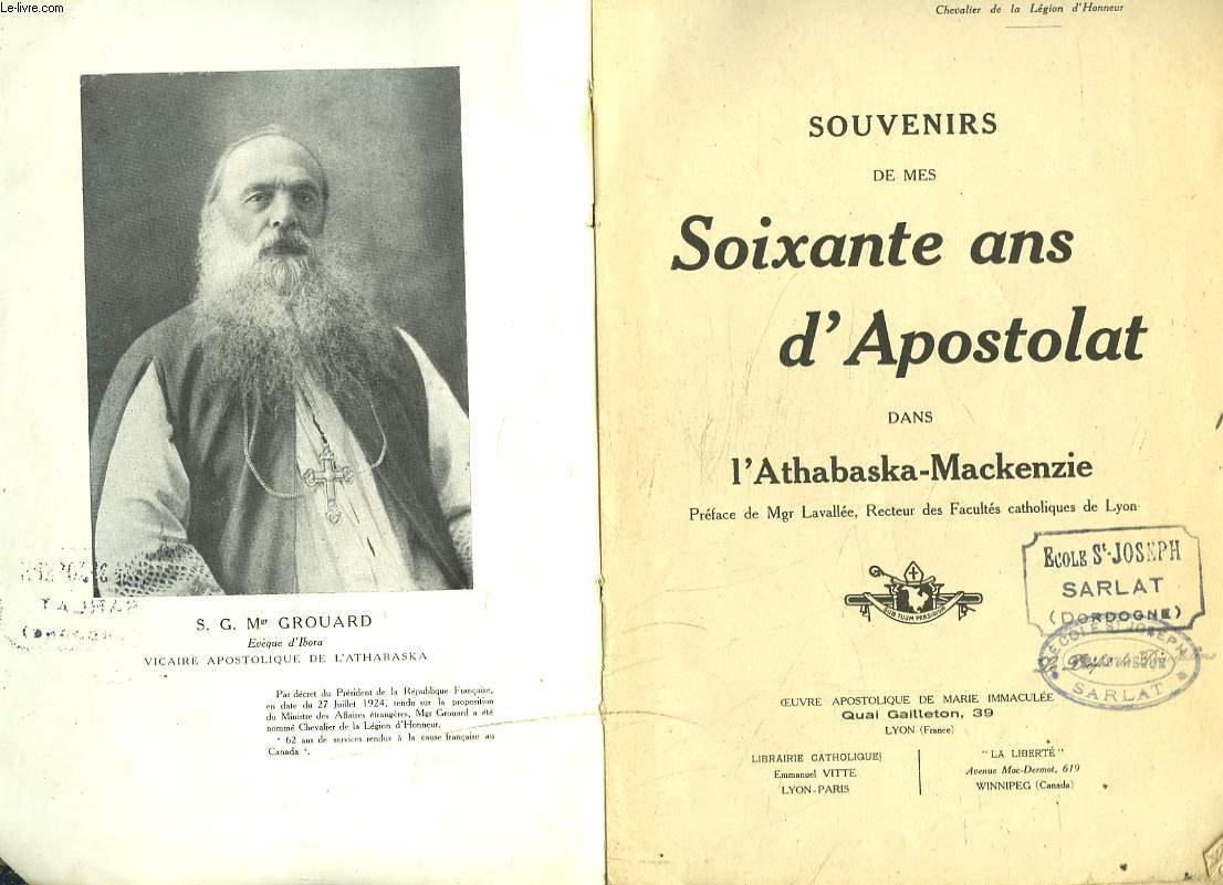 SOUVENIRS DES MES SOIXANTE ANS D'APOSTOLAT DANS  L'ATHABASKA-MACKENZIE.