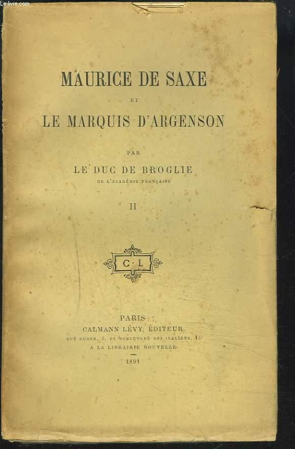 MAURICE DE SAXE ET LE MARQUIS D'ARGENSON. TOME II.