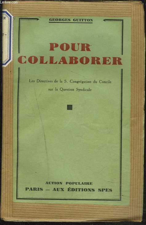 POUR COLLABORER.  Les directives de La S. Congrégation du Concile sur La Question Syndicale.