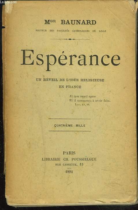 ESPERANCE. UN REVEIL DE L'IDEE RELIGIEUSE EN FRANCE.
