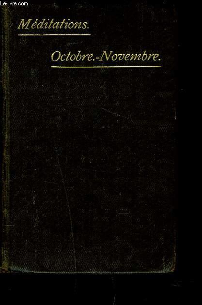 JESUS-CHRIST MEDITE ET CONTEMPLE TOUS LES JOURS DE L'ANNEE. VI. OCTOBRE-NOVEMBRE. VIE PUBLIQUE DE N.S. J.C. 3e PARTIE. FÊTES ET RETRAITES DU MOIS.