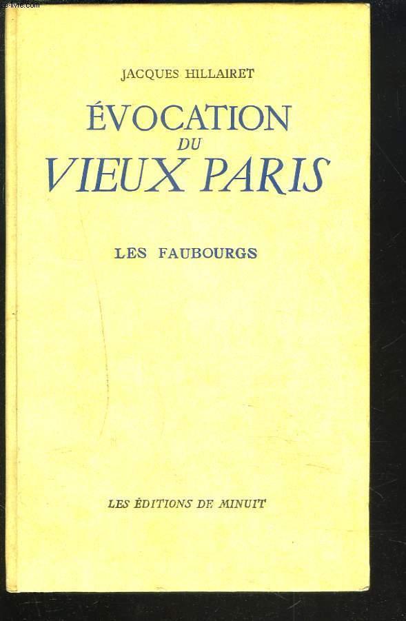 EVOCATION DU VIEUX PARIS. TOME II. LES FAUBOURGS.