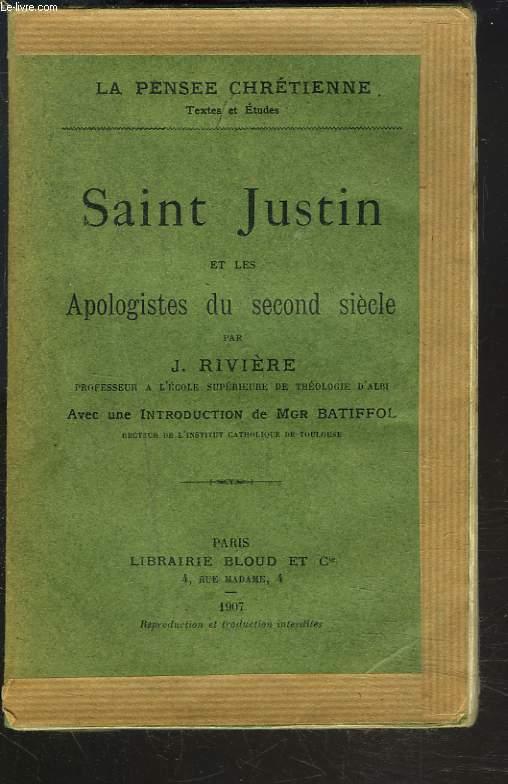 SAINT JUSTIN et les Apologistes du second siècle.